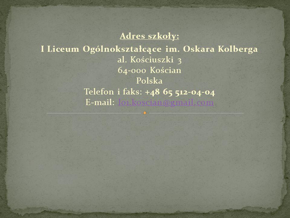 Adres szkoły: I Liceum Ogólnokształcące im. Oskara Kolberga al. Kościuszki 3 64-000 Kościan Polska Telefon i faks: +48 65 512-04-04 E-mail: lo1.koscia