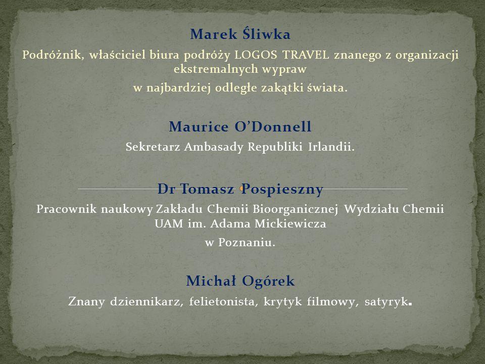 Marek Śliwka Podróżnik, właściciel biura podróży LOGOS TRAVEL znanego z organizacji ekstremalnych wypraw w najbardziej odległe zakątki świata. Maurice