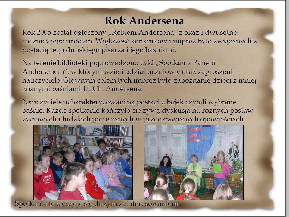 Rok Andersena Rok 2005 został ogłoszony Rokiem Andersena z okazji dwusetnej rocznicy jego urodzin. Większość konkursów i imprez było związanych z post