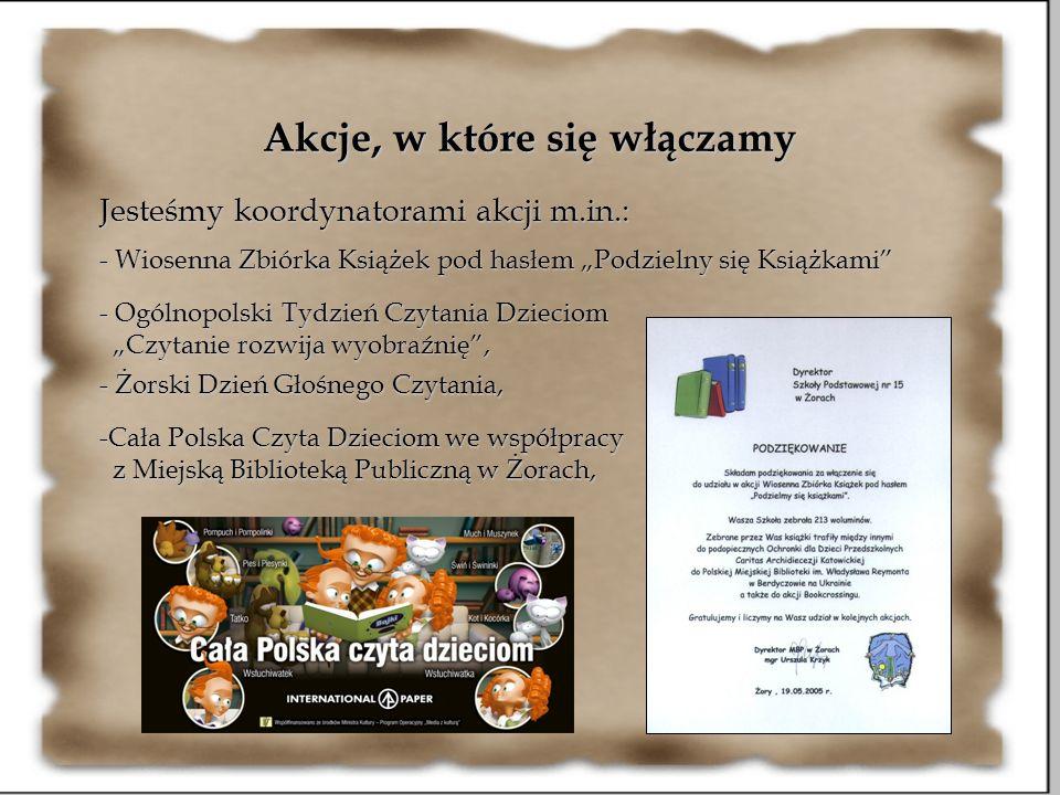 Akcje, w które się włączamy Jesteśmy koordynatorami akcji m.in.: - Wiosenna Zbiórka Książek pod hasłem Podzielny się Książkami - Ogólnopolski Tydzień