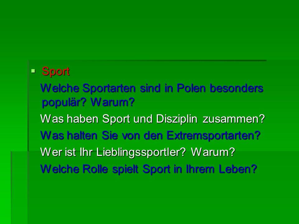 Sport Sport Welche Sportarten sind in Polen besonders populär? Warum? Welche Sportarten sind in Polen besonders populär? Warum? Was haben Sport und Di