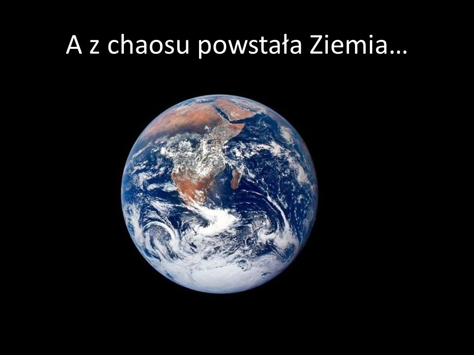 A na Ziemi powstał człowiek…
