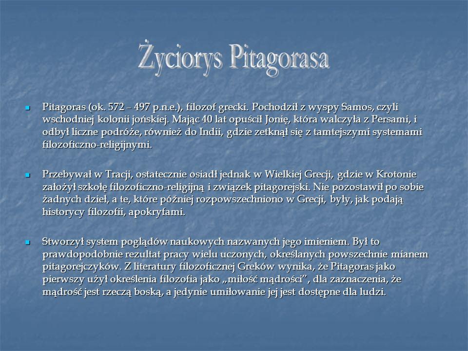 Pitagoras (ok. 572 – 497 p.n.e.), filozof grecki. Pochodził z wyspy Samos, czyli wschodniej kolonii jońskiej. Mając 40 lat opuścił Jonię, która walczy