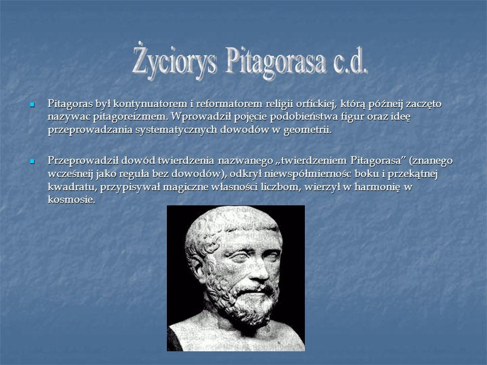 Pitagoras był kontynuatorem i reformatorem religii orfickiej, którą późneij zaczęto nazywac pitagoreizmem. Wprowadził pojęcie podobieństwa figur oraz