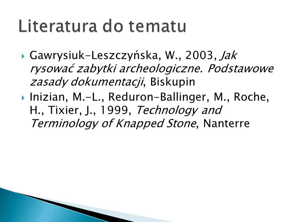 Gawrysiuk-Leszczyńska, W., 2003, Jak rysować zabytki archeologiczne. Podstawowe zasady dokumentacji, Biskupin Inizian, M.-L., Reduron-Ballinger, M., R