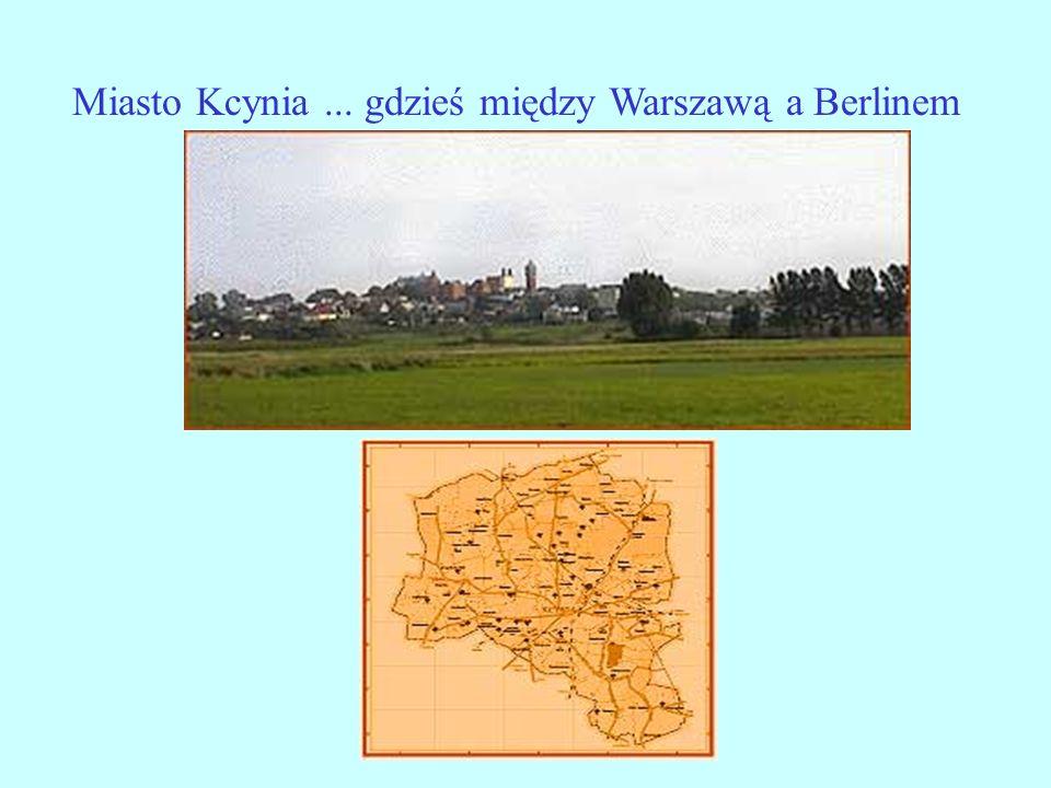 Miasto Kcynia... gdzieś między Warszawą a Berlinem