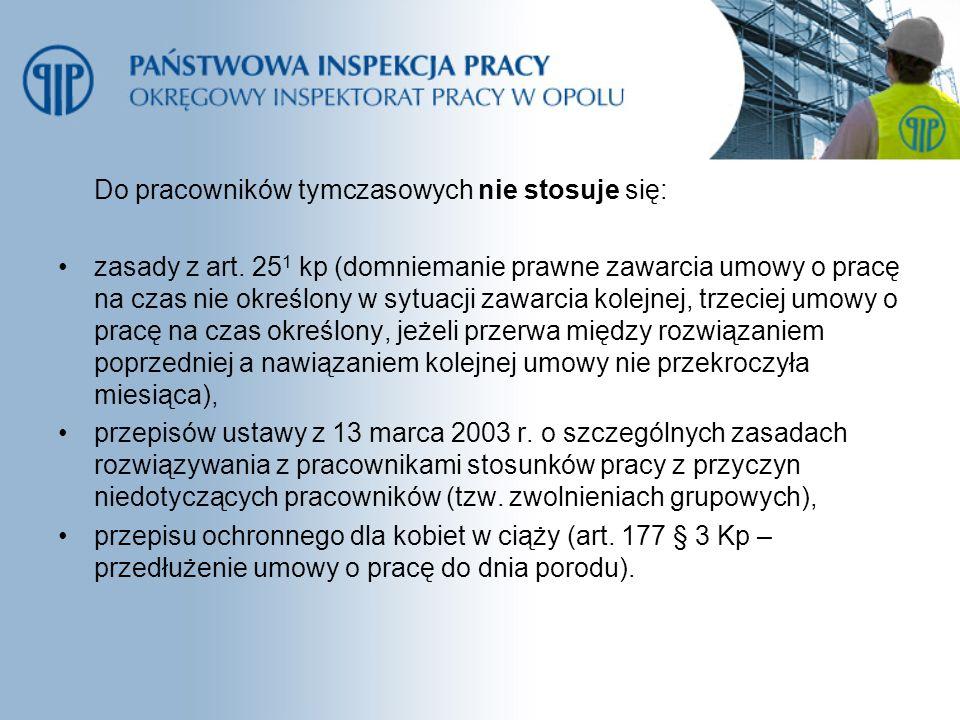 Do pracowników tymczasowych nie stosuje się: zasady z art. 25 1 kp (domniemanie prawne zawarcia umowy o pracę na czas nie określony w sytuacji zawarci