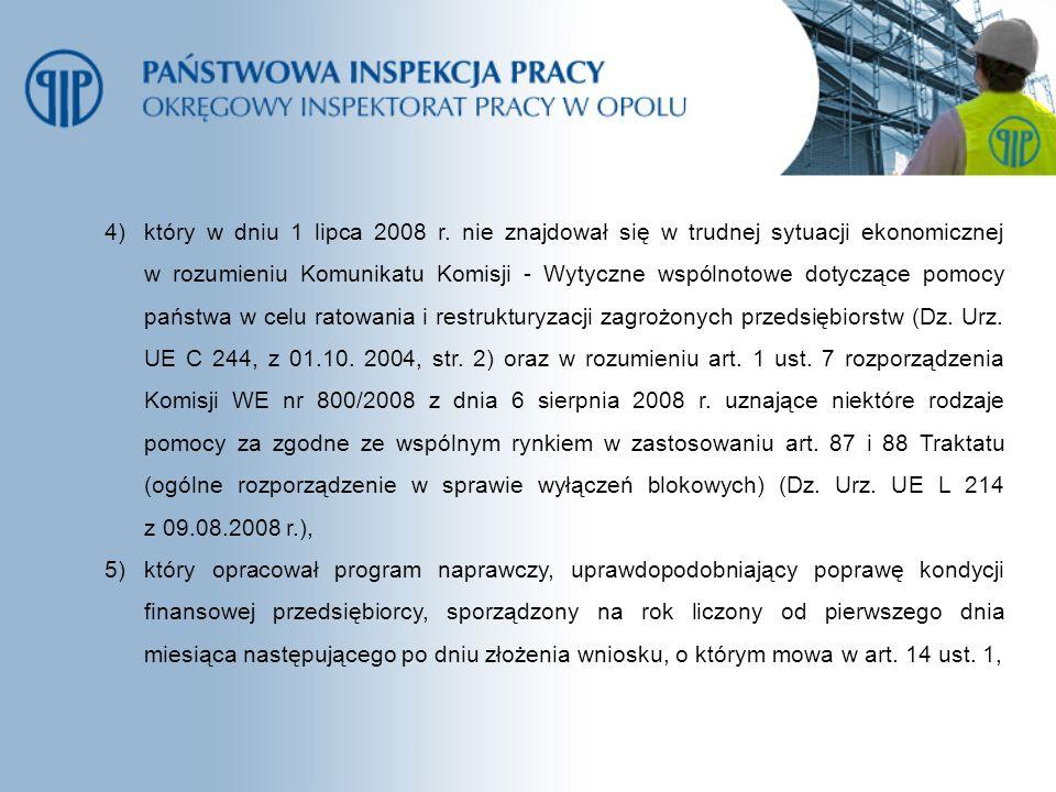4)który w dniu 1 lipca 2008 r. nie znajdował się w trudnej sytuacji ekonomicznej w rozumieniu Komunikatu Komisji - Wytyczne wspólnotowe dotyczące pomo