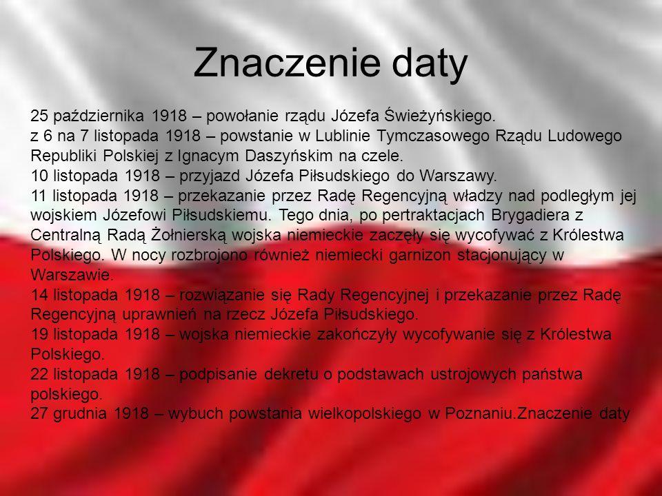 25 października 1918 – powołanie rządu Józefa Świeżyńskiego. z 6 na 7 listopada 1918 – powstanie w Lublinie Tymczasowego Rządu Ludowego Republiki Pols