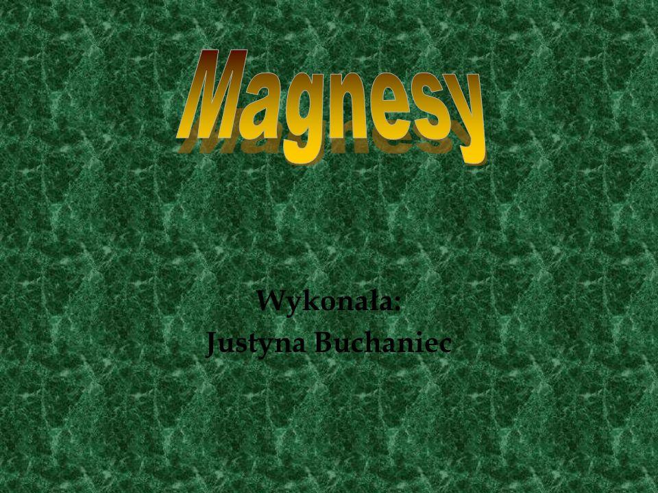 Magnes - kawałek materiału ferromagnetycznego wytwarzający w otaczającej go przestrzeni stałe pole magnetyczne (np.
