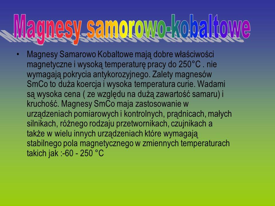 Magnesy Samarowo Kobaltowe mają dobre właściwości magnetyczne i wysoką temperaturę pracy do 250°C. nie wymagają pokrycia antykorozyjnego. Zalety magne