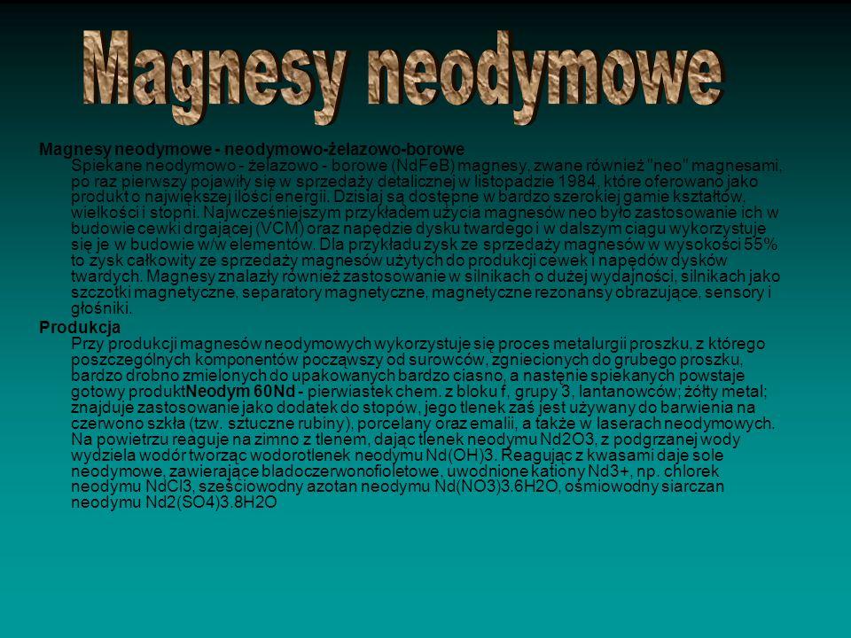 Magnesy neodymowe - neodymowo-żelazowo-borowe Spiekane neodymowo - żelazowo - borowe (NdFeB) magnesy, zwane również