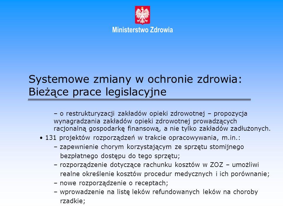 Systemowe zmiany w ochronie zdrowia: Bieżące prace legislacyjne – o restrukturyzacji zakładów opieki zdrowotnej – propozycja wynagradzania zakładów op