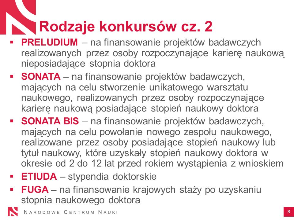 Rodzaje konkursów cz. 2 PRELUDIUM – na finansowanie projektów badawczych realizowanych przez osoby rozpoczynające karierę naukową nieposiadające stopn