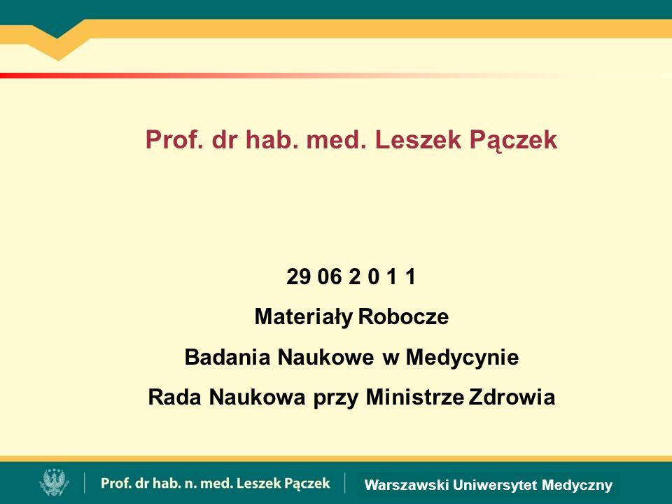 Warszawski Uniwersytet Medyczny Istniejące środki należy mądrze podzielić : Rola Instytucji Centralnych
