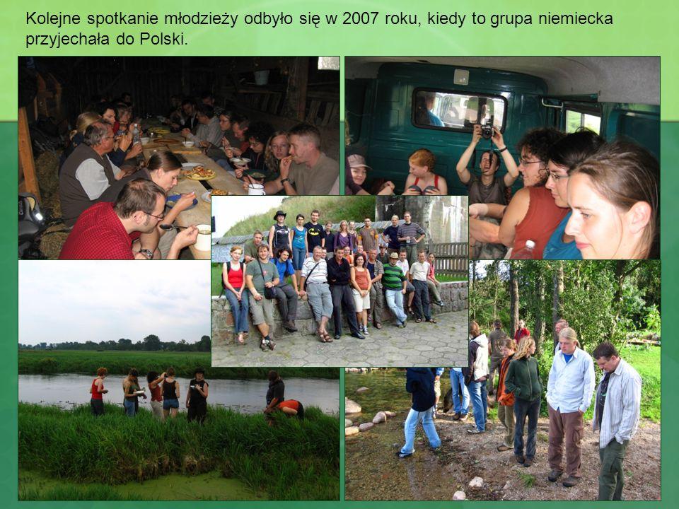 Kolejne spotkanie młodzieży odbyło się w 2007 roku, kiedy to grupa niemiecka przyjechała do Polski.
