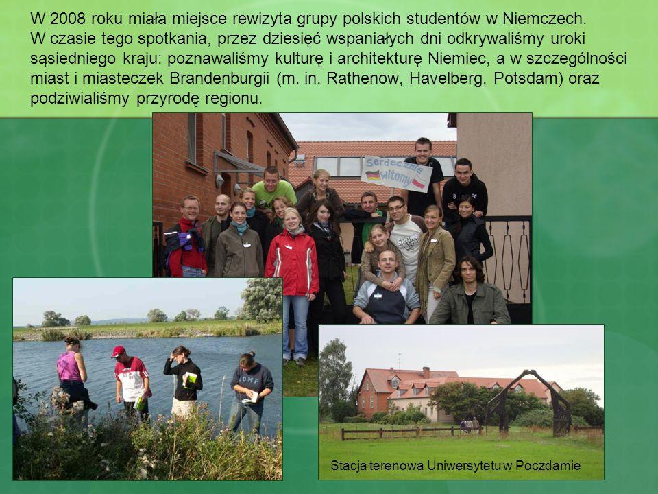 W 2008 roku miała miejsce rewizyta grupy polskich studentów w Niemczech. W czasie tego spotkania, przez dziesięć wspaniałych dni odkrywaliśmy uroki są