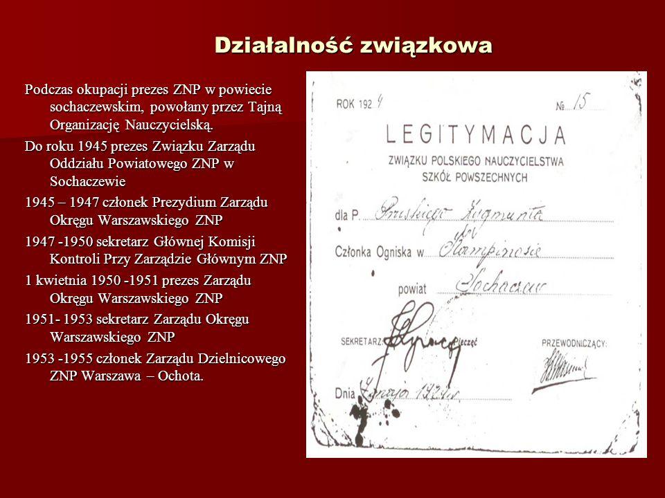W Warszawie… Od 1 marca 1947 – 1 września 1948 Kierownik szkoły Podstawowej nr.2 we Włochach pod Warszawą. Od 1 marca 1947 – 1 września 1948 Kierownik