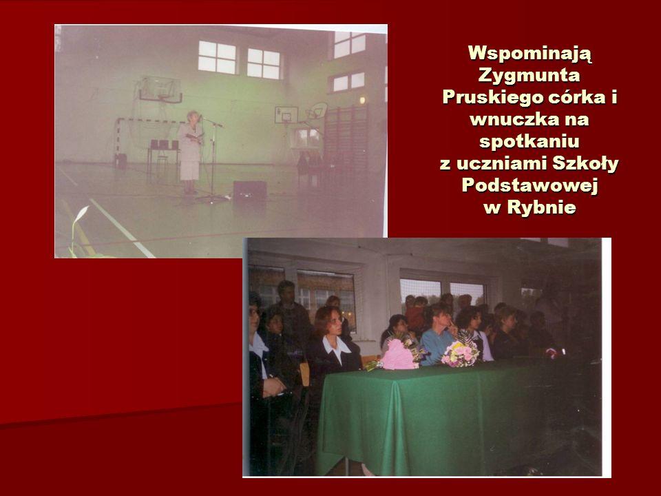Upamiętnienie dokonań Zygmunta Pruskiego Po uroczystości odsłonięcia tablicy pamiątkowej w Rybnie na gmachu szkoły we wrześniu 1974 roku – uroczystośc