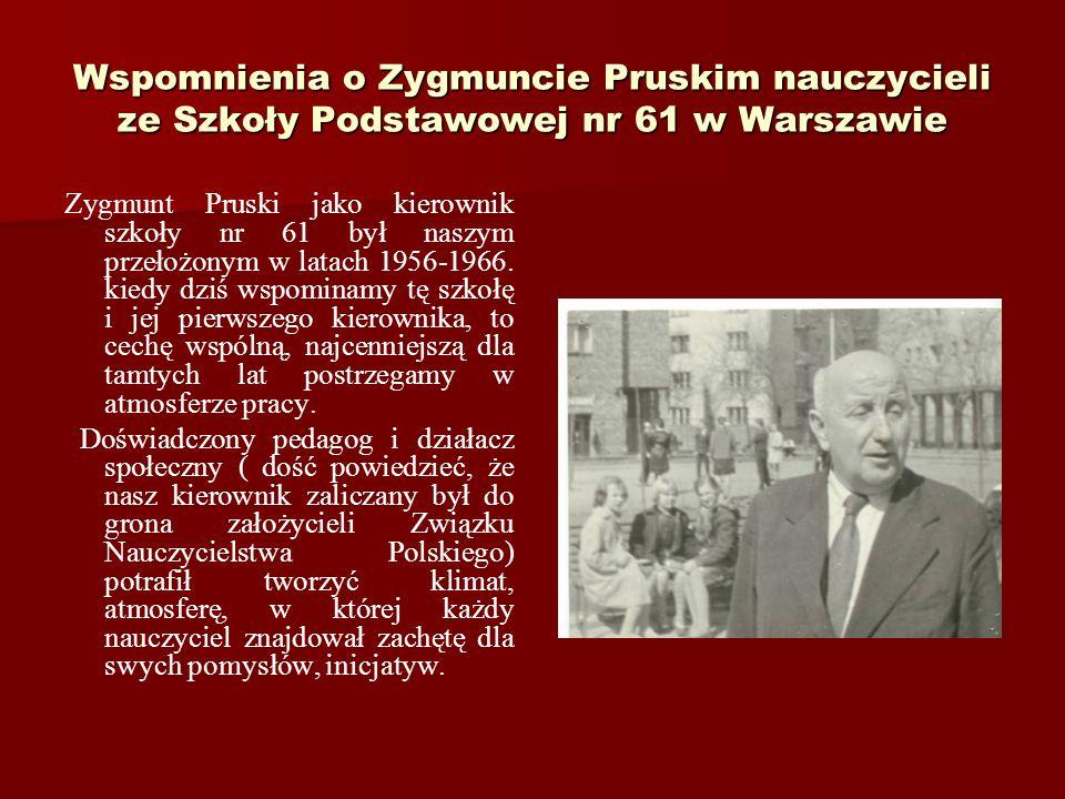 Zygmunt Pruski z rodziną Ojciec był bardzo oddany rodzinie, bardzo kochał mnie i moją siostrę. Zawsze kiedy go potrzebowałam, w dowolnej chwili, zosta