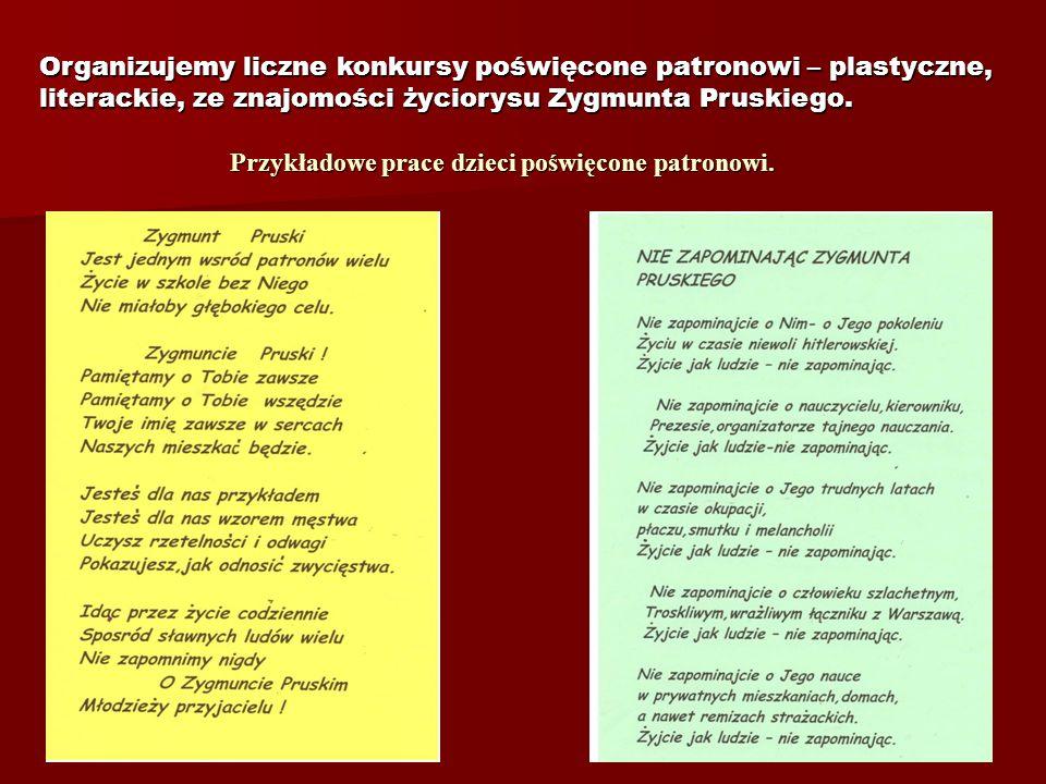 KULTYWOWANIE PAMIĘCI O ZYGMUNCIE PRUSKIM Zygmunt Pruski był nauczycielem, który pozostaje w życzliwej pamięci uczniów, nauczycieli, rodziców. Wspomnie