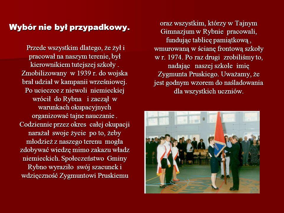 Mimo tak długiego istnienia i ciągłego rozwoju Szkoła Podstawowa w Rybnie nie miała imienia. Prace nad wyborem patrona szkoły rozpoczęliśmy we wrześni