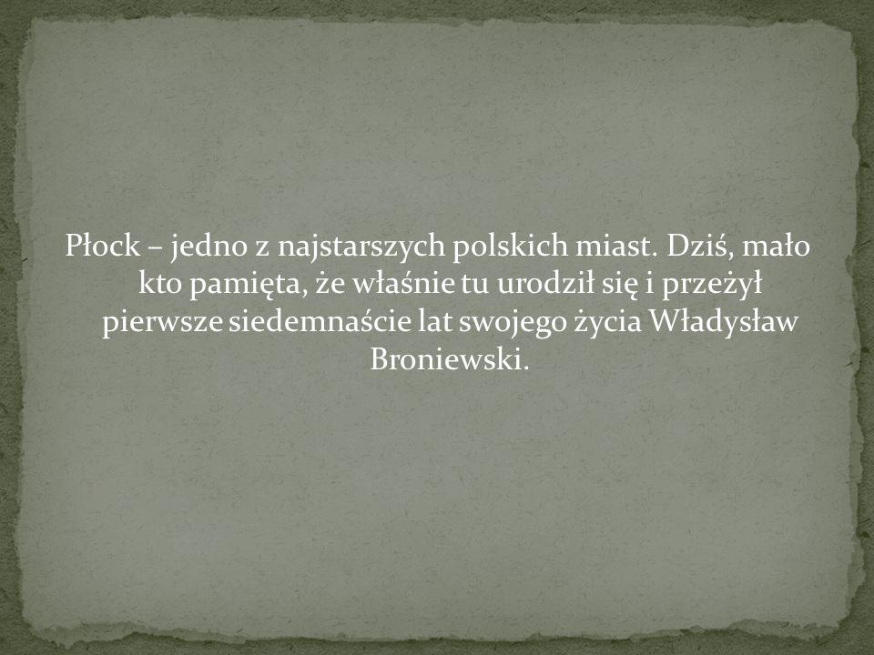 Płock – jedno z najstarszych polskich miast. Dziś, mało kto pamięta, że właśnie tu urodził się i przeżył pierwsze siedemnaście lat swojego życia Włady