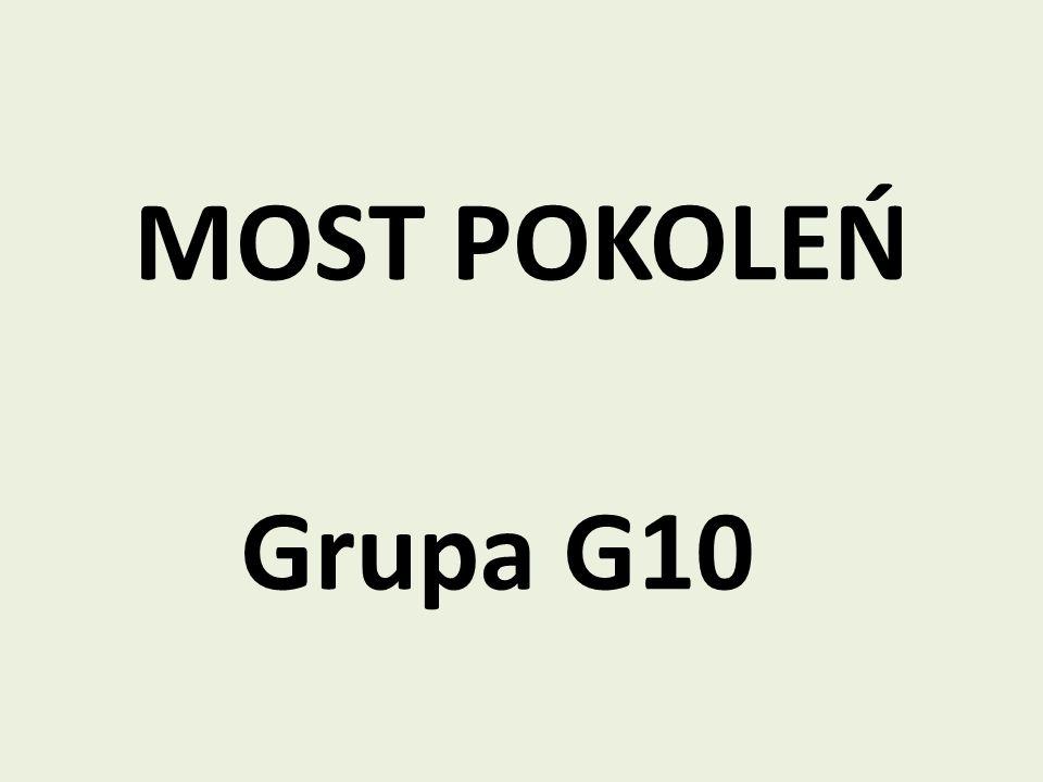 MOST POKOLEŃ Grupa G10