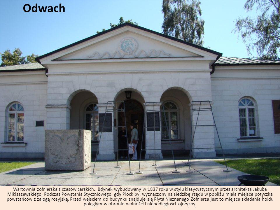 Odwach Wartownia żołnierska z czasów carskich. Bdynek wybudowany w 1837 roku w stylu klasycystycznym przez architekta Jakuba Miklaszewskiego. Podczas