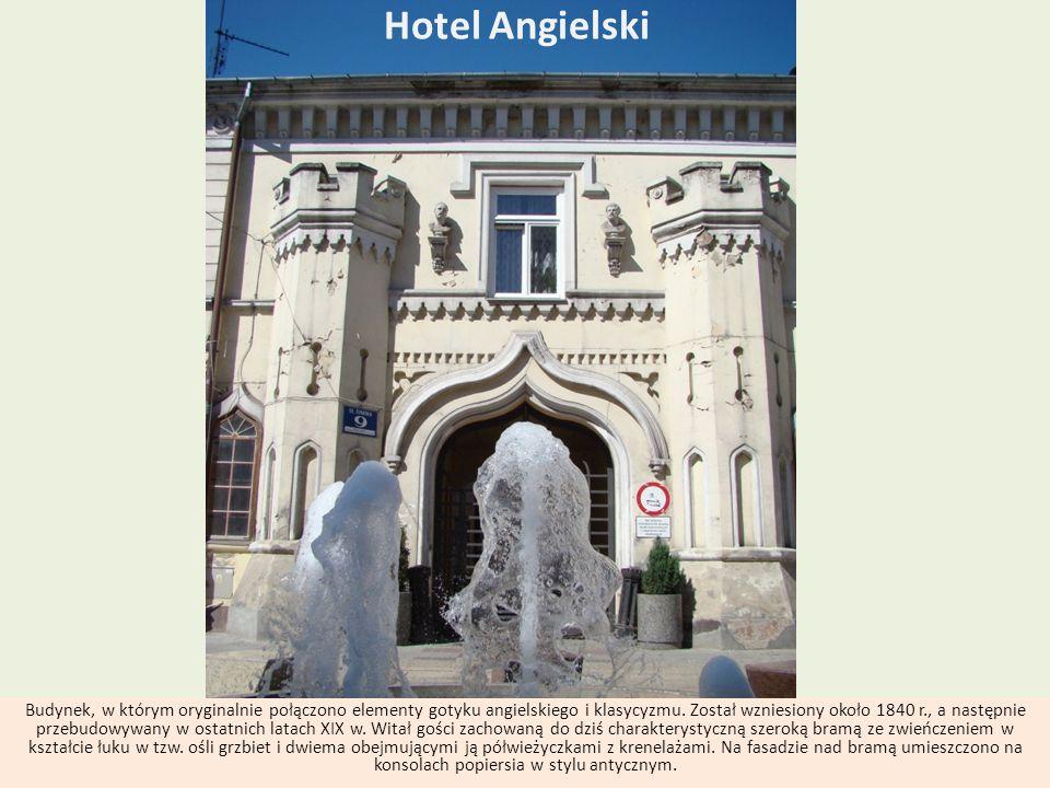 Hotel Angielski Budynek, w którym oryginalnie połączono elementy gotyku angielskiego i klasycyzmu. Został wzniesiony około 1840 r., a następnie przebu