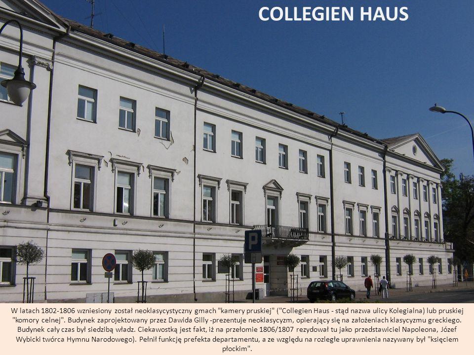 COLLEGIEN HAUS W latach 1802-1806 wzniesiony został neoklasycystyczny gmach