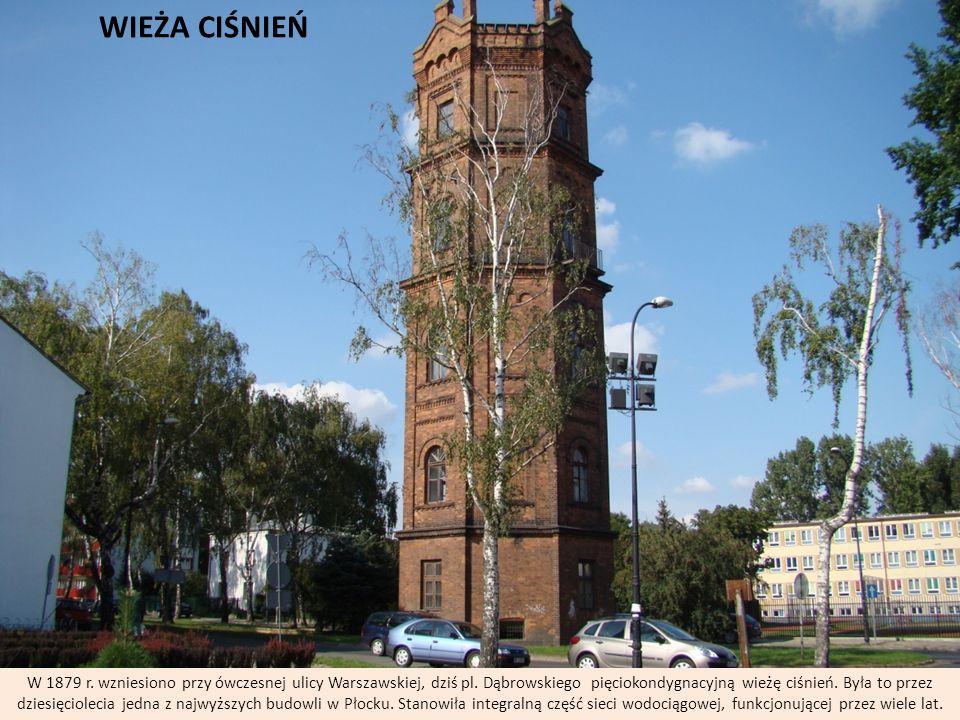 WIEŻA CIŚNIEŃ W 1879 r. wzniesiono przy ówczesnej ulicy Warszawskiej, dziś pl. Dąbrowskiego  pięciokondygnacyjną wieżę ciśnień. Była to przez dziesię