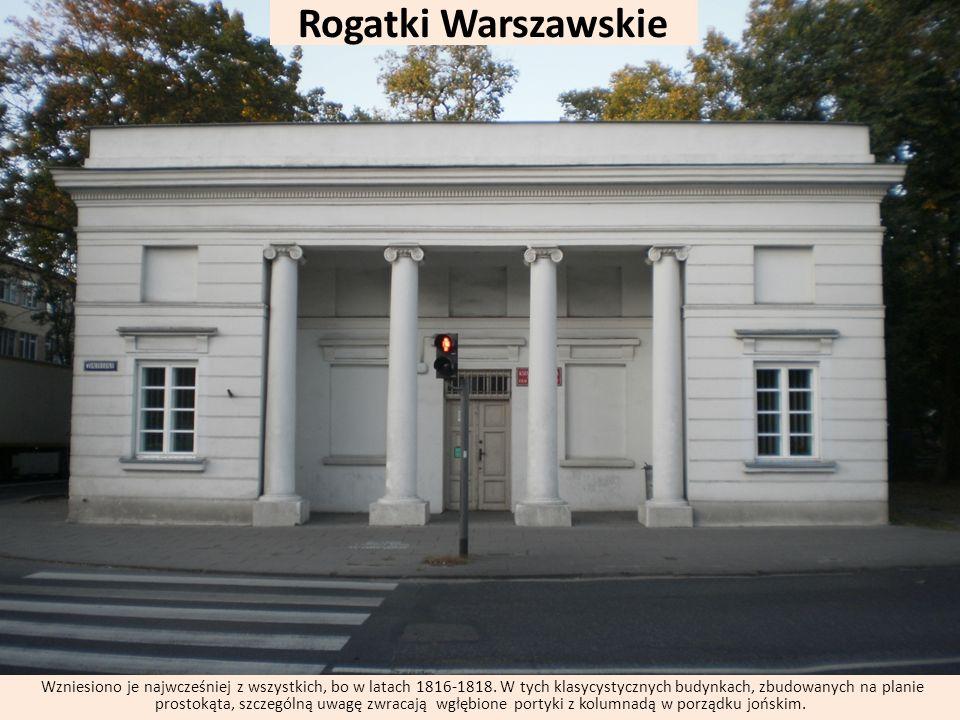 Wzniesiono je najwcześniej z wszystkich, bo w latach 1816-1818. W tych klasycystycznych budynkach, zbudowanych na planie prostokąta, szczególną uwagę