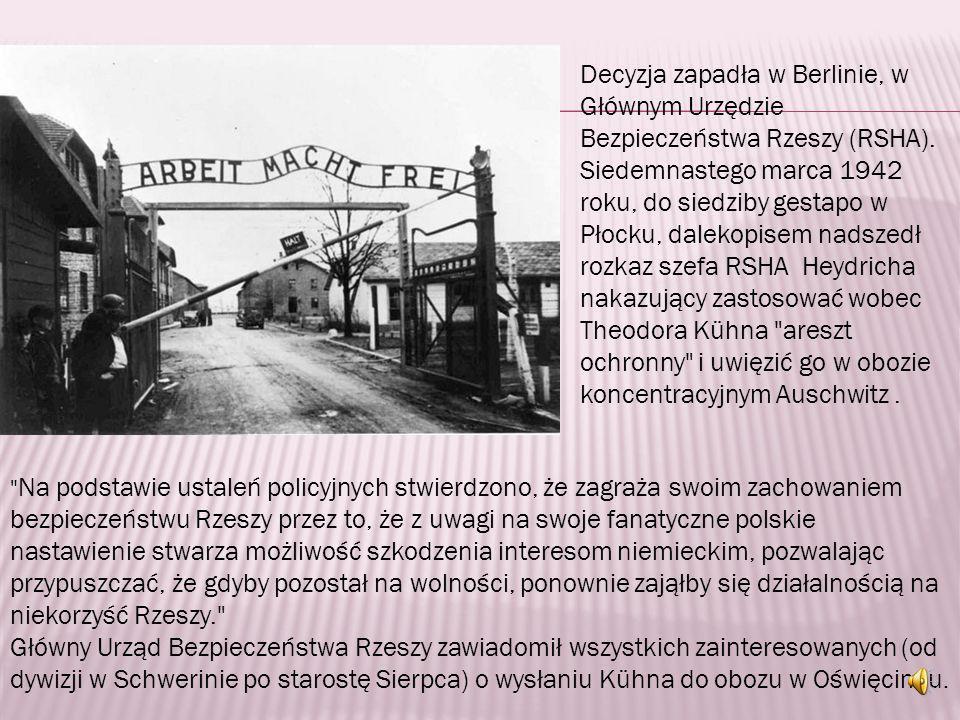 Powrót T. Kühna do Sierpca zaalarmował tamtejsze gestapo i władze administracyjne. Wehrmacht pozbył się kłopotu, ale akta sprawy Kühna przesłał do lan