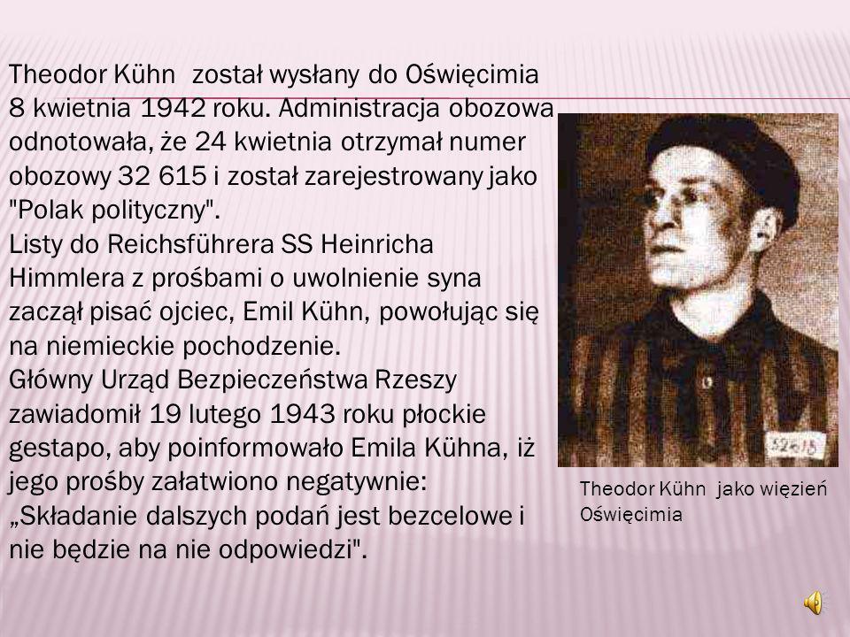 Decyzja zapadła w Berlinie, w Głównym Urzędzie Bezpieczeństwa Rzeszy (RSHA). Siedemnastego marca 1942 roku, do siedziby gestapo w Płocku, dalekopisem