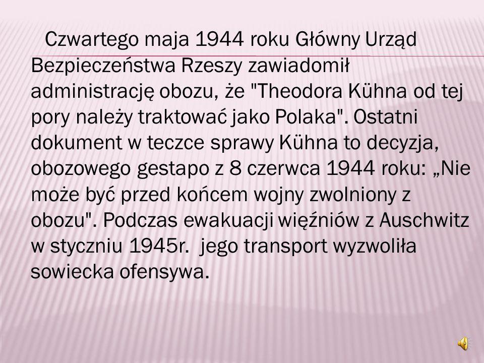 Od kwietnia 1942 roku co kwartał przedłużano Kühnowi areszt ochronny na kolejne trzy miesiące. Ojciec w listopadzie 1943 roku przysłał do Himmlera leg
