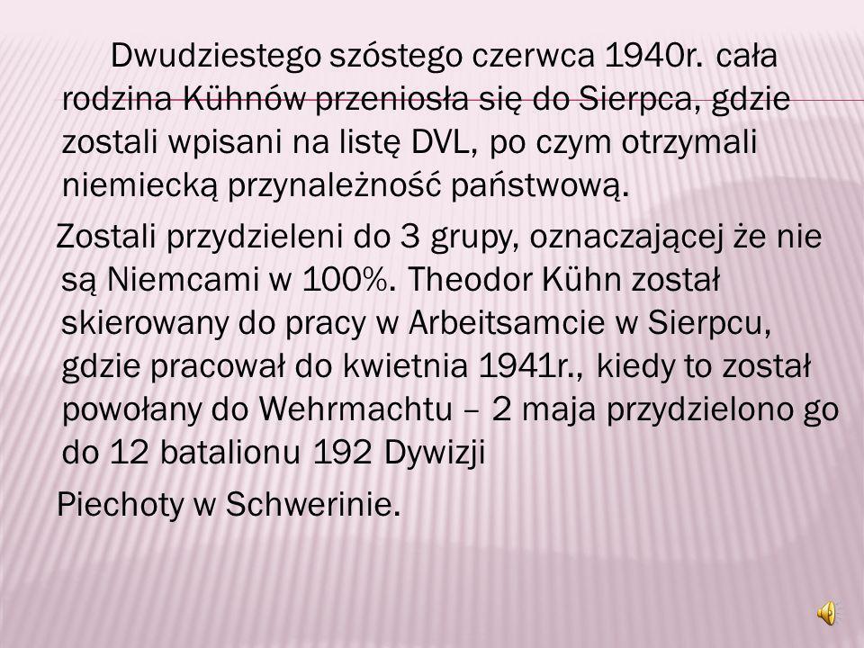 W czerwcu 1939r. T.Kühn został kapralem podchorążym, a w sierpniu tego roku przeniesiono go do 63 pułku w Toruniu. Z tą jednostką wyruszył na front we