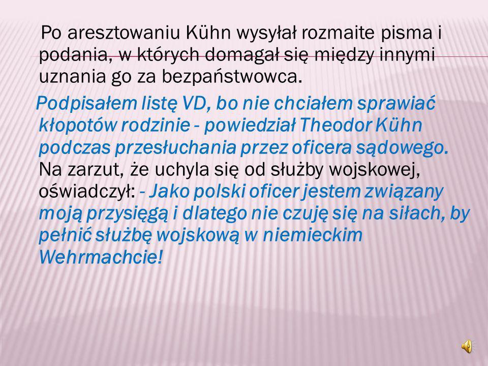 Zgłaszającym się do raportu był 23-letni Theodor Kühn z Sierpca. - Oświadczam, że nie jestem w stanie spełniać obowiązków niemieckiego żołnierza, zgod