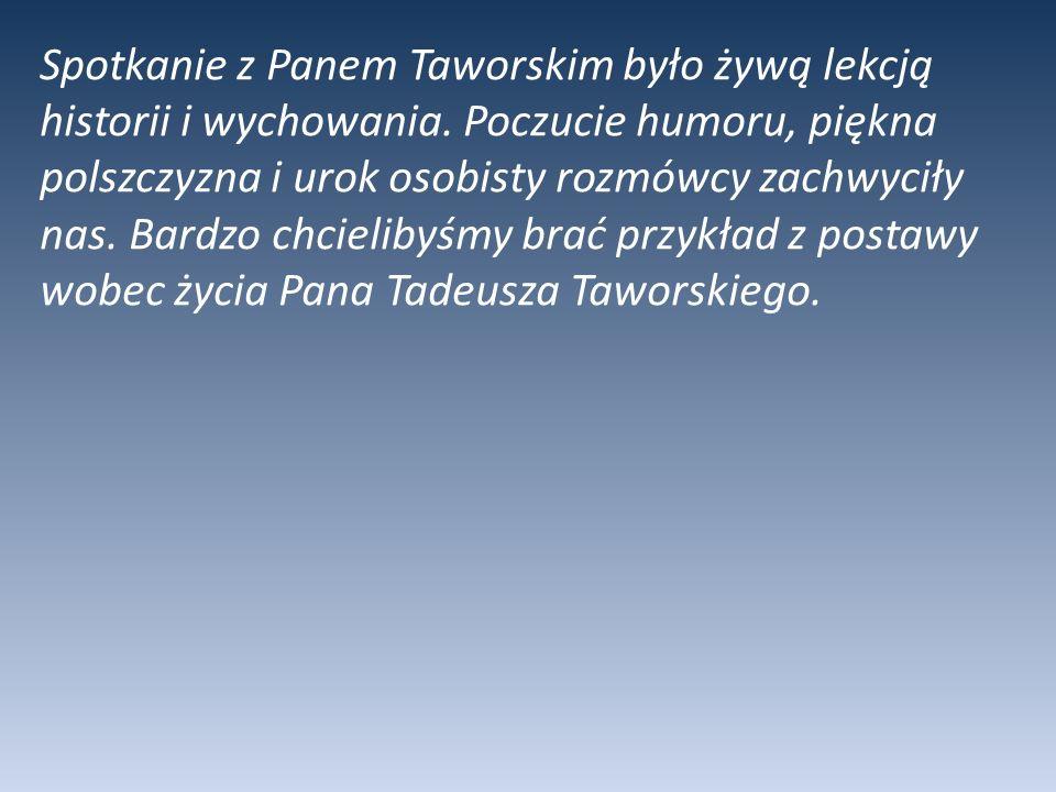 Spotkanie z Panem Taworskim było żywą lekcją historii i wychowania.