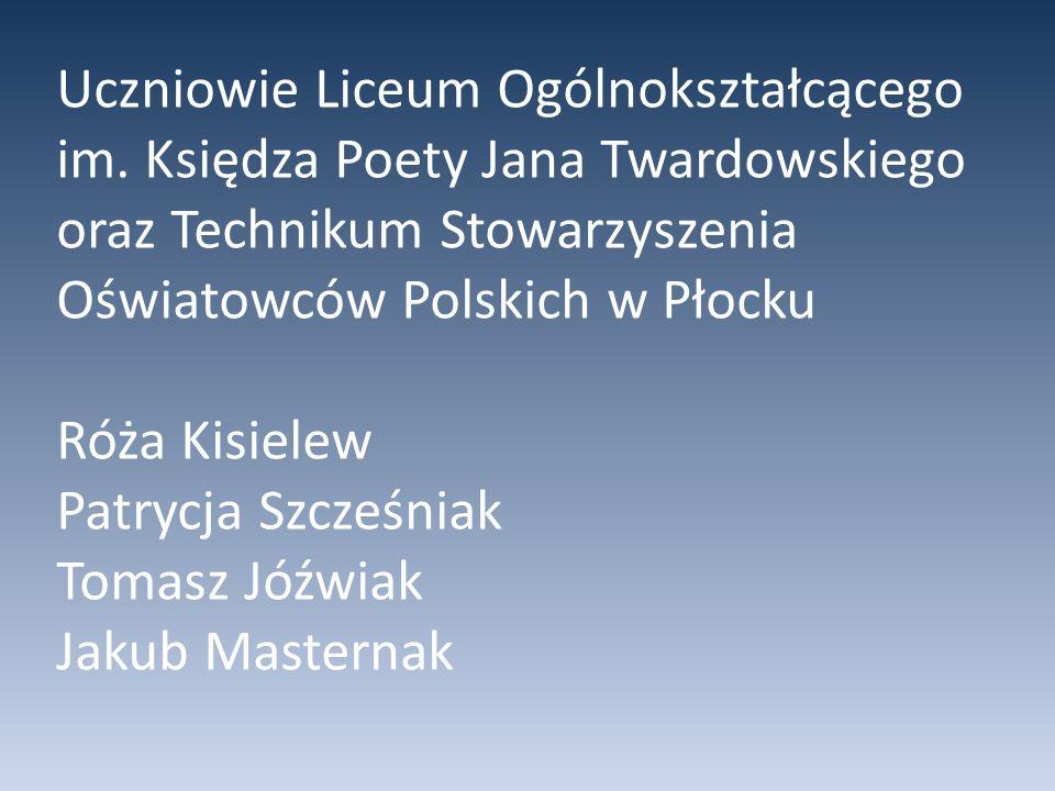 Uczniowie Liceum Ogólnokształcącego im. Księdza Poety Jana Twardowskiego oraz Technikum Stowarzyszenia Oświatowców Polskich w Płocku Róża Kisielew Pat