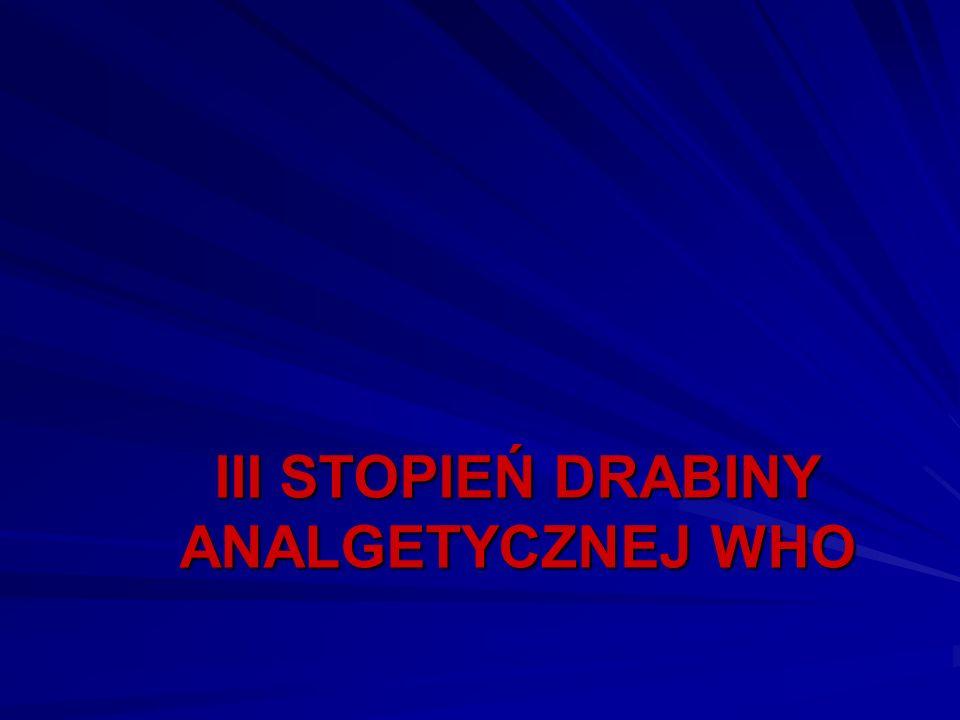 III STOPIEŃ DRABINY ANALGETYCZNEJ WHO