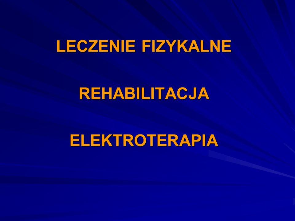 LECZENIE FIZYKALNE REHABILITACJA ELEKTROTERAPIA