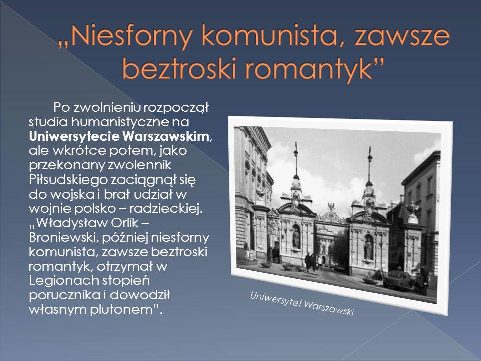 Po zwolnieniu rozpoczął studia humanistyczne na Uniwersytecie Warszawskim, ale wkrótce potem, jako przekonany zwolennik Piłsudskiego zaciągnął się do