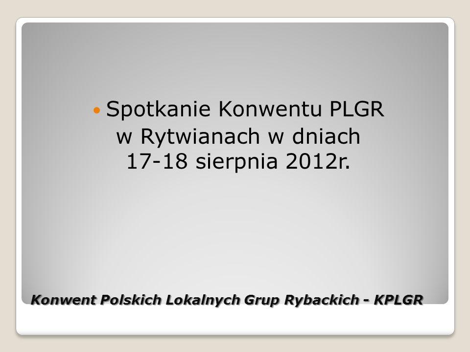 Konwent Polskich Lokalnych Grup Rybackich - KPLGR Spotkanie Konwentu PLGR w Rytwianach w dniach 17-18 sierpnia 2012r.
