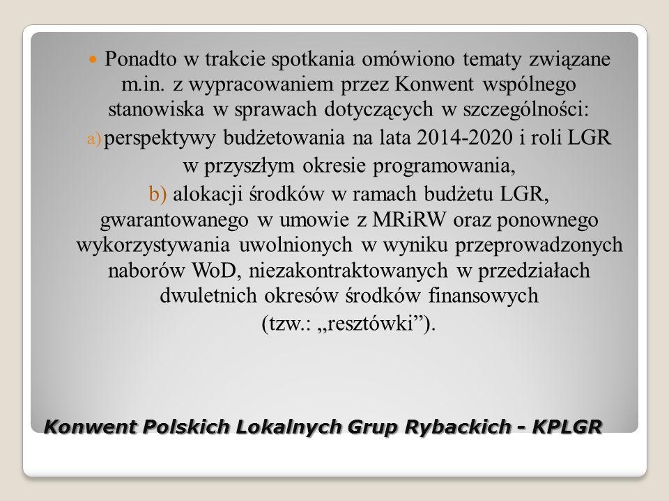Konwent Polskich Lokalnych Grup Rybackich - KPLGR Ponadto w trakcie spotkania omówiono tematy związane m.in.