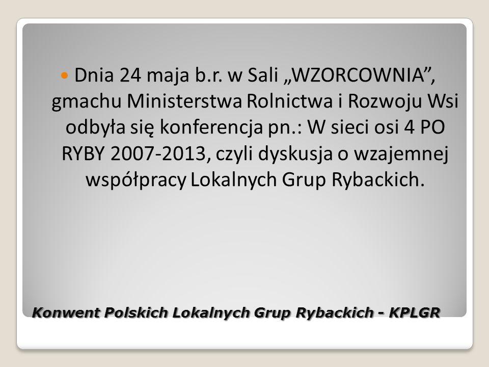 Konwent Polskich Lokalnych Grup Rybackich - KPLGR Dnia 24 maja b.r.
