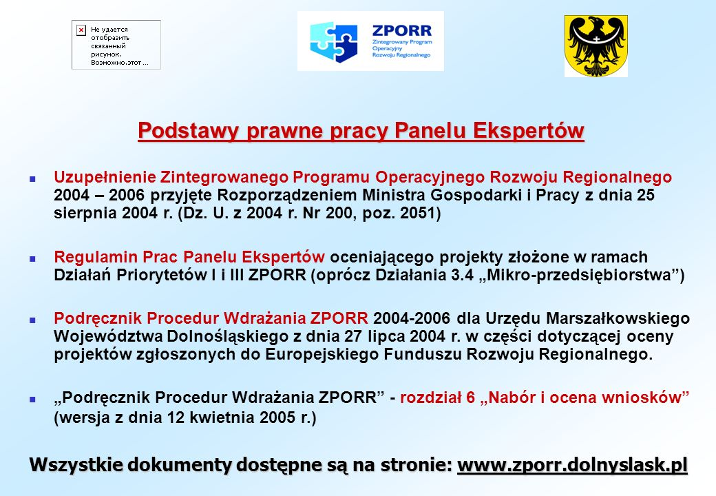 Podstawy prawne pracy Panelu Ekspertów Uzupełnienie Zintegrowanego Programu Operacyjnego Rozwoju Regionalnego 2004 – 2006 przyjęte Rozporządzeniem Min