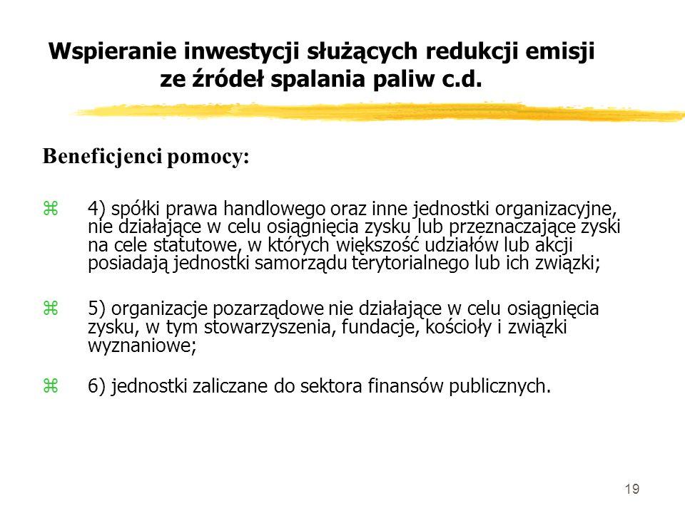 19 Wspieranie inwestycji służących redukcji emisji ze źródeł spalania paliw c.d.