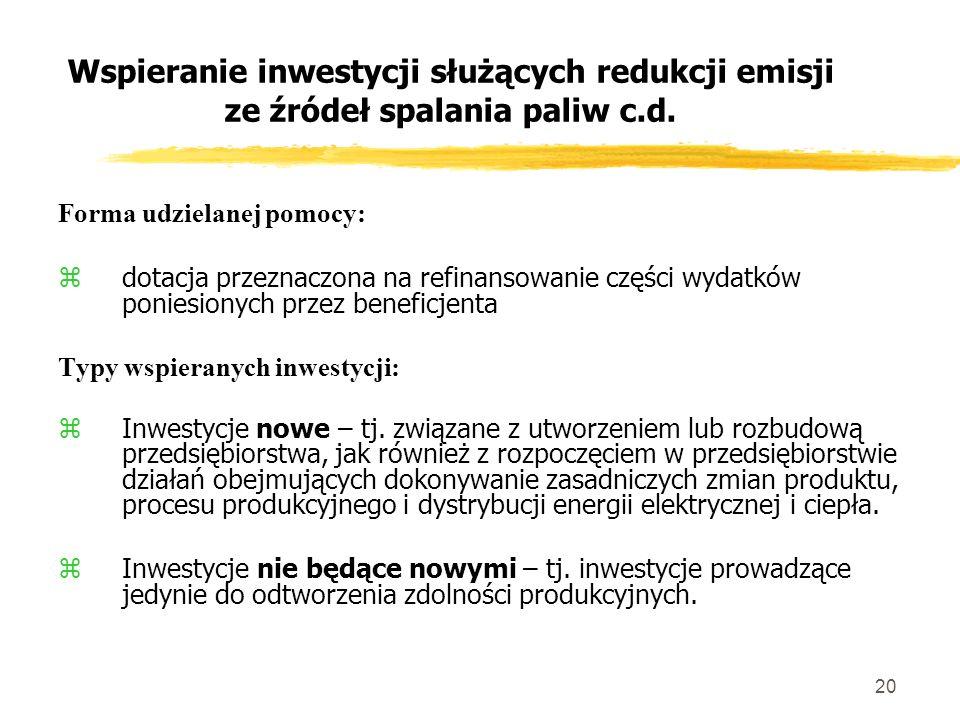 20 Wspieranie inwestycji służących redukcji emisji ze źródeł spalania paliw c.d.