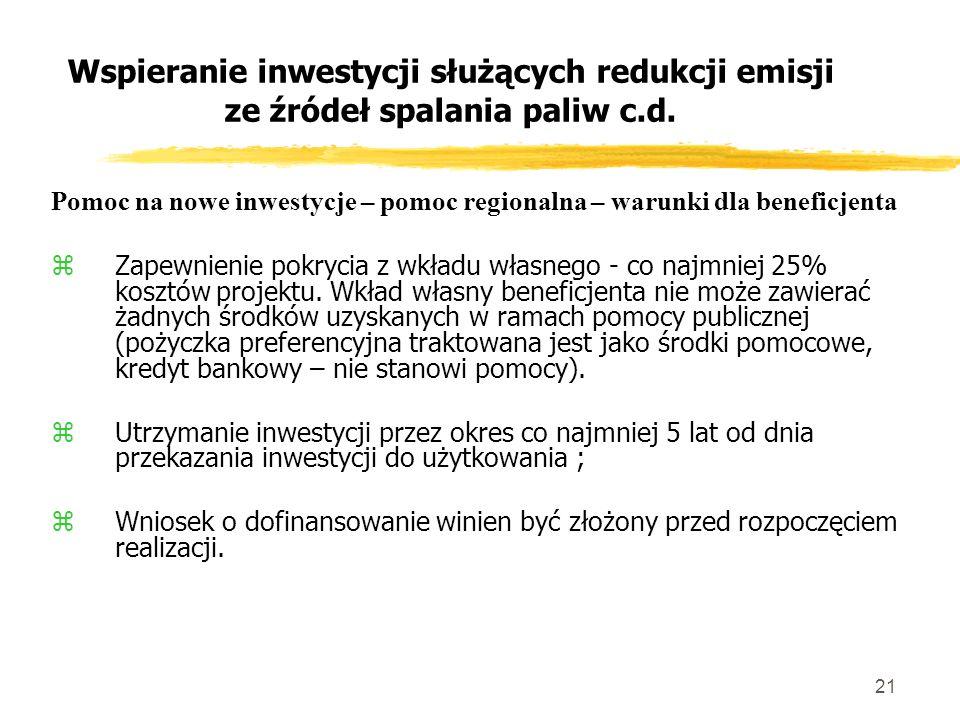 21 Wspieranie inwestycji służących redukcji emisji ze źródeł spalania paliw c.d.
